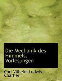 Die Mechanik Des Himmels. Vorlesungen