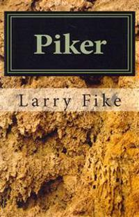 Piker: A Memoir of Child Abuse, Academic Disillusionment, and Familial Redemption