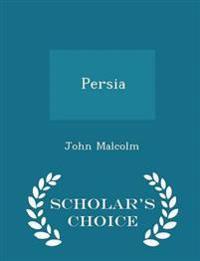 Persia - Scholar's Choice Edition