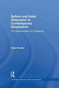 Sufism and Saint Veneration in Contemporary Bangladesh