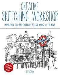 Creative sketching workshop - inspiration, tips and exercises for sketching