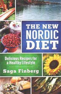 The New Nordic Diet: Delicious Recipes for a Healthy Lifestyle