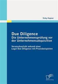 Due Diligence - Die Unternehmensprufung Vor Der Unternehmensakquisition