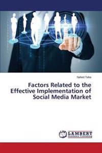 Factors Related to the Effective Implementation of Social Media Market
