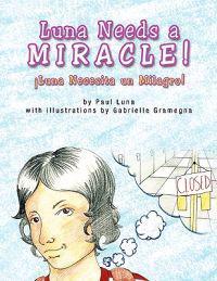 Luna Needs a Miracle / Luna Necesita Un Milagro