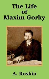 The Life of Maxim Gorky