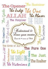 Understand and Love Your Creator - Learn the 99 Names of Allah