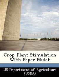 Crop-Plant Stimulation with Paper Mulch