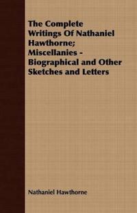 The Complete Writings of Nathaniel Hawthorne; Miscellanies