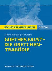Goethes Faust - Die Gretchen-Tragödie.