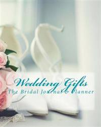 Wedding Gifts: The Bridal Journal & Planner