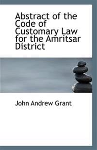 Abstract of the Code of Customary Law for the Amritsar District
