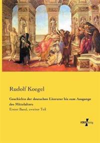 Geschichte der deutschen Literatur bis zum Ausgange des Mittelalters