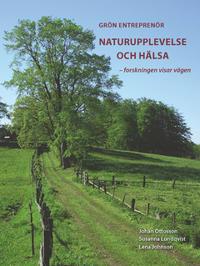 Grön Entreprenör - Naturupplevelse och Hälsa - forskningen visar vägen
