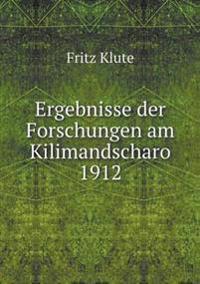 Ergebnisse Der Forschungen Am Kilimandscharo 1912