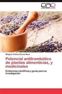 Potencial Antitrombotico de Plantas Alimenticias, y Medicinales