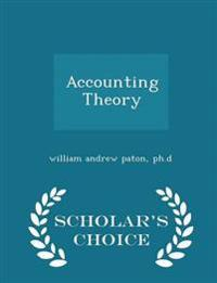 Accounting Theory - Scholar's Choice Edition