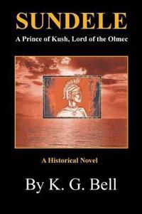 Sundele a Prince of Kush, Lord of the Olmec