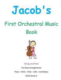 Jacob's First Orchestral Music Book: Strings and Piano