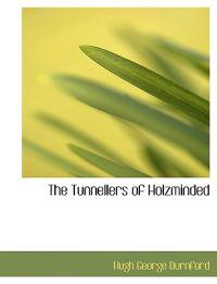 The Tunnellers of Holzminded