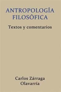 Antropologia Filosofica: Textos y Comentarios