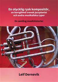 En olycklig rysk kompositör - Leif Dernevik pdf epub
