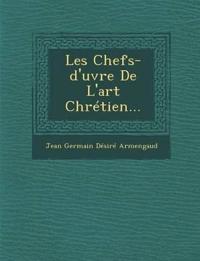 Les Chefs-D'Uvre de L'Art Chretien...