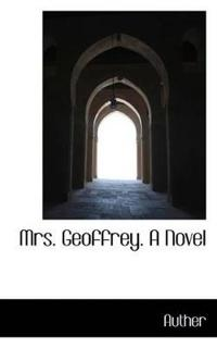 Mrs. Geoffrey. a Novel