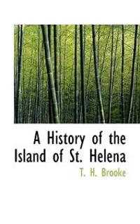 A History of the Island of St. Helena
