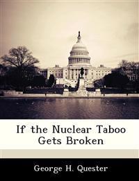 If the Nuclear Taboo Gets Broken
