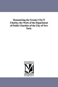 Humanizing the Greater City's Charity