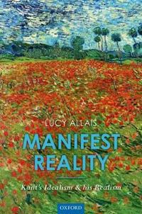 Manifest Reality: Kant's Idealism and His Realism