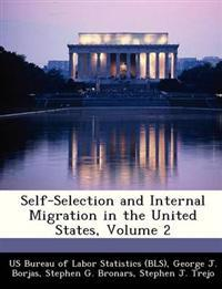 Self-Selection and Internal Migration in the United States, Volume 2