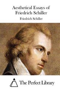 Aesthetical Essays of Friedrich Schiller