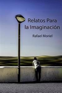 Relatos Para La Imaginacion