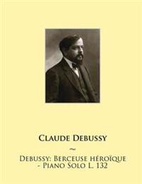 Debussy: Berceuse Heroique - Piano Solo L. 132