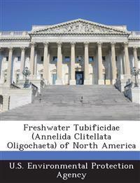 Freshwater Tubificidae (Annelida Clitellata Oligochaeta) of North America