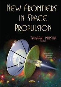 New Frontiers in Space Propulsion