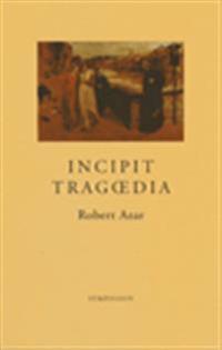 Incipit tragdia