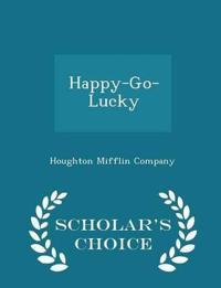 Happy-Go-Lucky - Scholar's Choice Edition