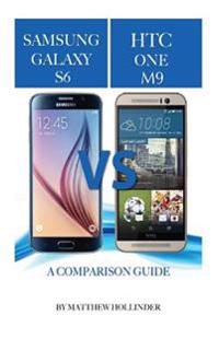 Samsung Galaxy S6 Vs Htc One M9: A Comparison Guide