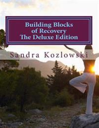 Building Blocks of Recovery the Deluxe Edition
