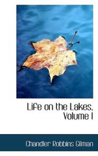 Life on the Lakes, Volume I