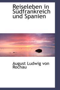 Reiseleben in Sudfrankreich Und Spanien.