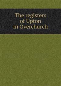 The Registers of Upton in Overchurch