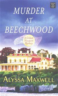 Murder at Beechwood: A Gilded Newport Mystery