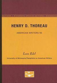 Henry D. Thoreau - American Writers 90