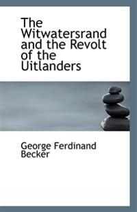The Witwatersrand and the Revolt of the Uitlanders