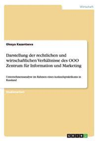 Darstellung Der Rechtlichen Und Wirtschaftlichen Verhaltnisse Des Ooo Zentrum Fur Information Und Marketing