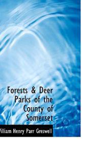 Forests & Deer Parks of the County of Somerset